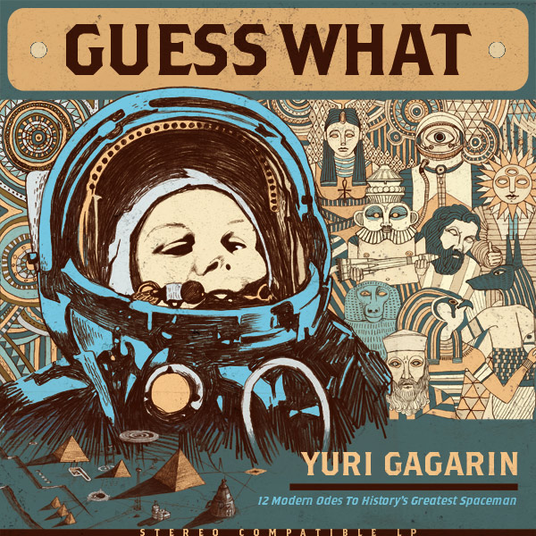 Guess What - Yuri Gargarin
